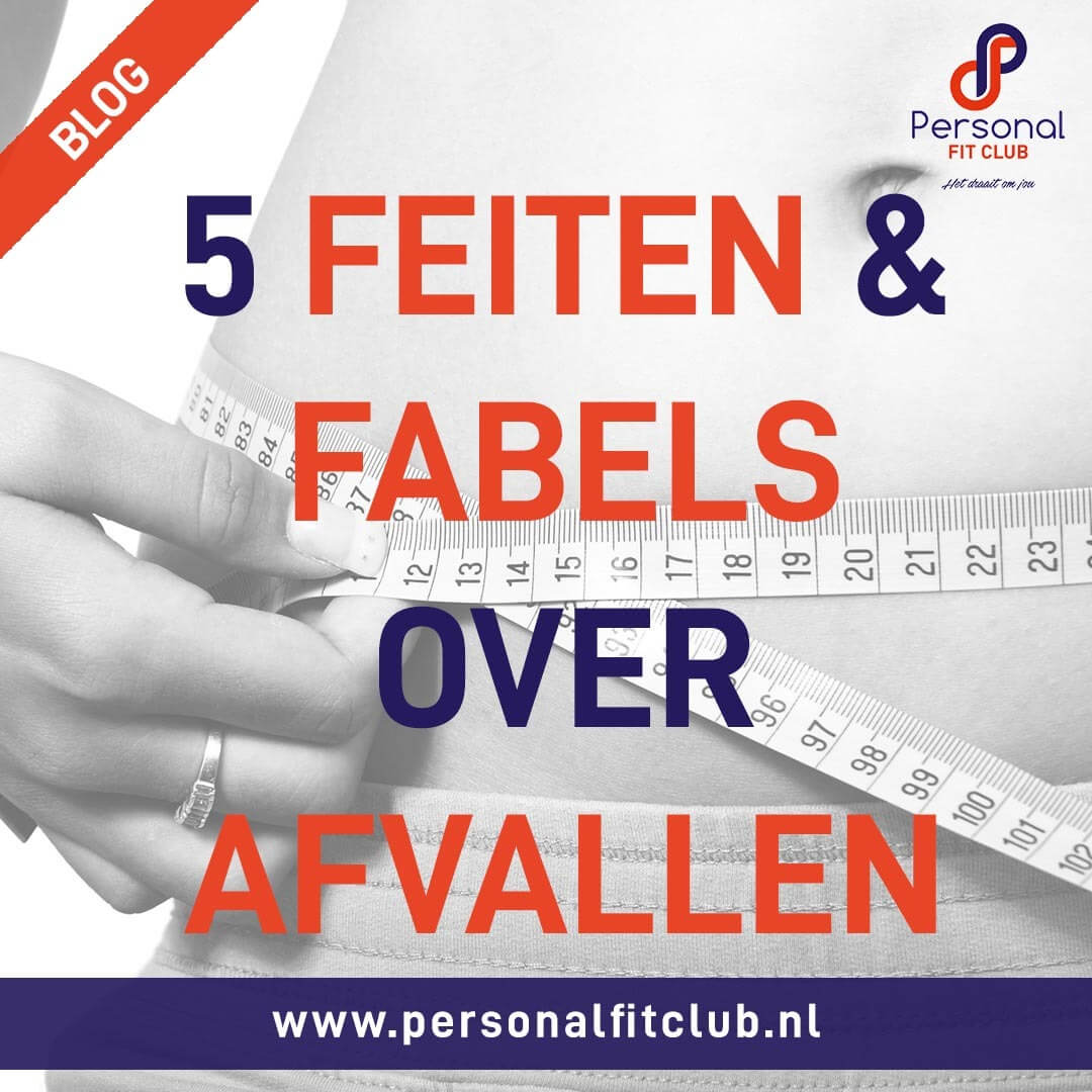 Personal Fit Club - 5 feiten en fabels over afvallen
