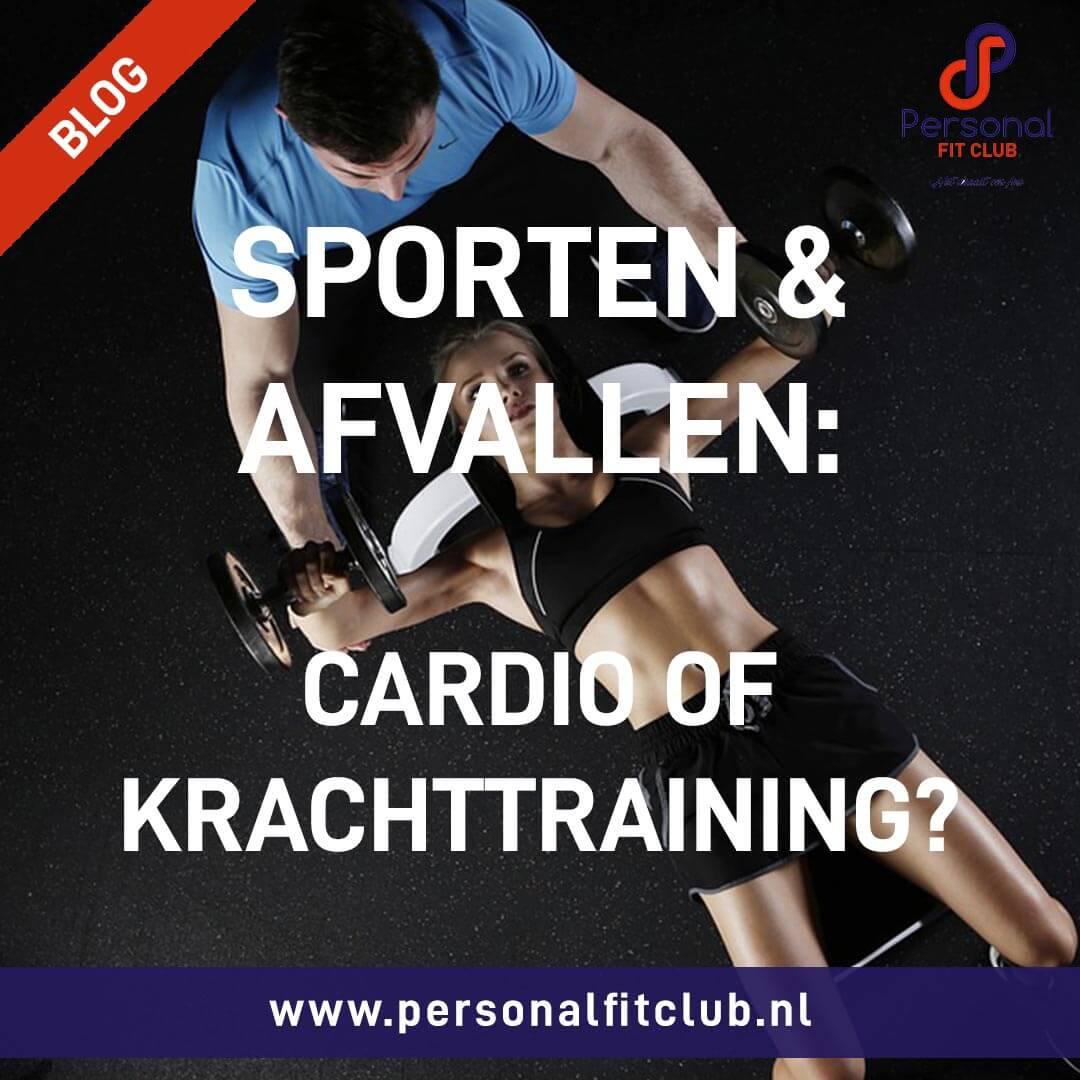 Personal Fit Club - Sporten en Afvallen - cardio of krachttraining