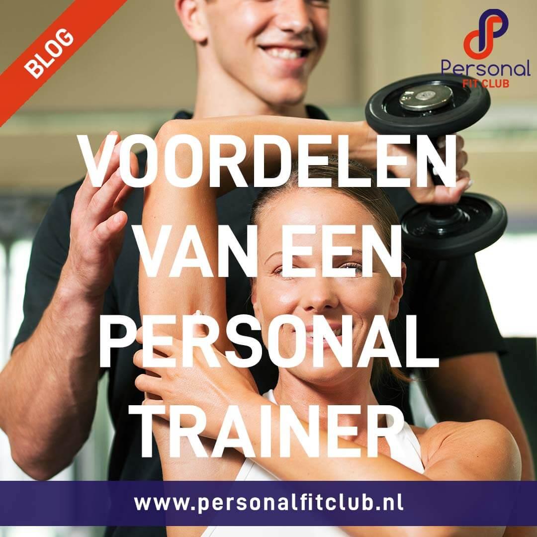 Personal Fit Club - De voordelen van een personal trainer - deel 2
