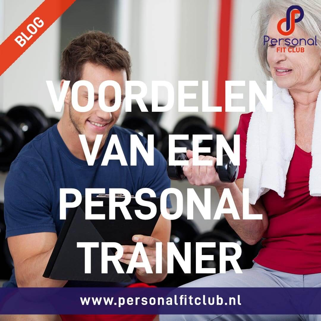 Personal Fit Club - De voordelen van een personal trainer