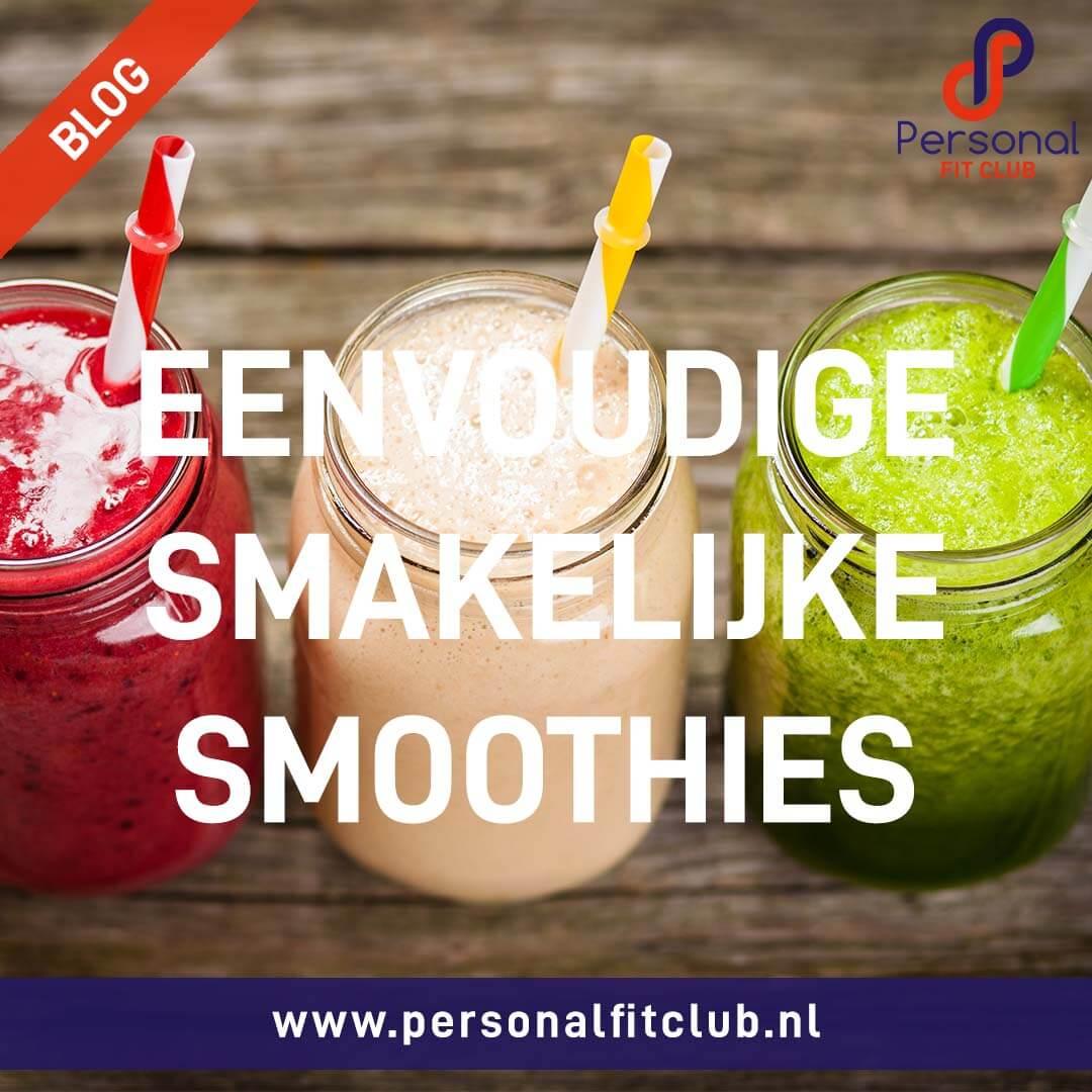 Personal Fit Club - Eenvoudige, smakelijke smoothie recepten