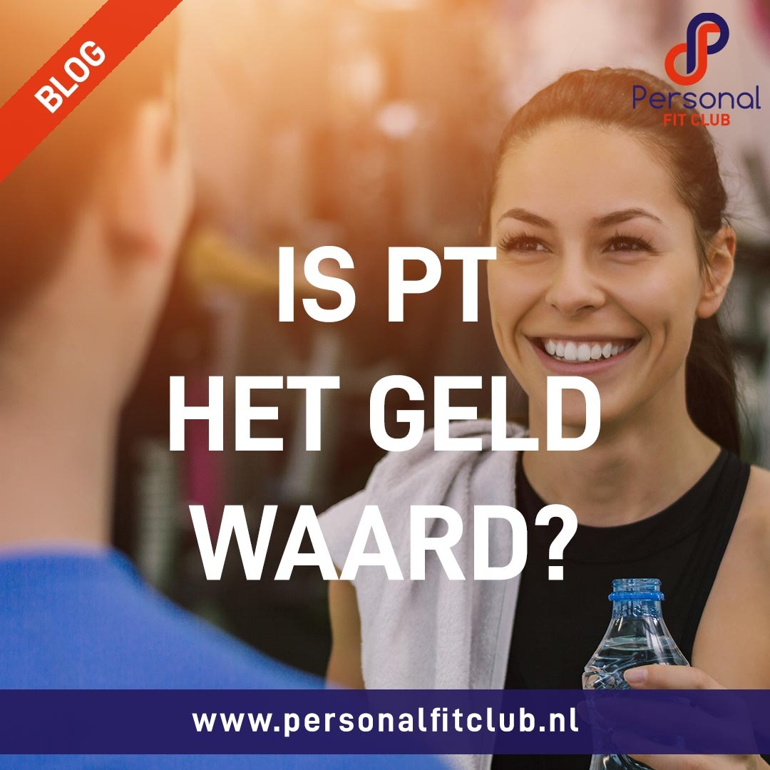 Personal Fit Club - Personal Training - is PT het geld waard