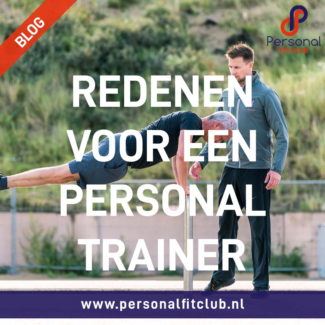 Personal Fit Club - Redenen om een personal trainer in te huren