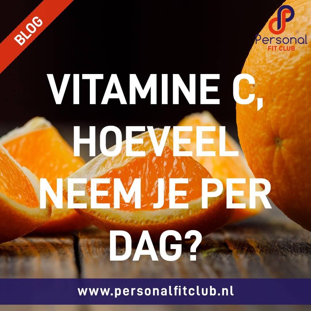 Personal-Fit-Club---Vitamine-C,-hoeveel-neem-je-per-dag